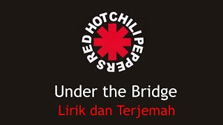 Under The Bridge  - Red Hot Chilli Peppers (Lirik Terjemahan)