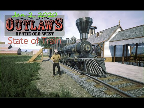 Outlaws of the Old West - State of Train Jan 2, 2020