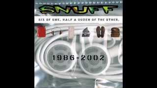 Snuff- Six of one half a dozen of the other 1986-2002 (full album)