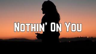 B.o.B   Nothin' On You Ft. Bruno Mars (Lyrics)