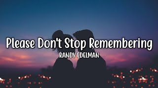 Please Don't Stop Remembering - Randy Edelman (Lyrics)