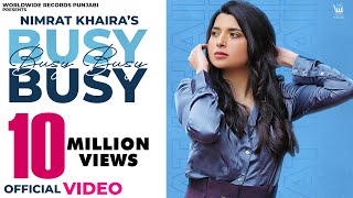 BUSY BUSY (OFFICIAL VIDEO) by NIMRAT KHAIRA | LATEST PUNJABI SONG 2020