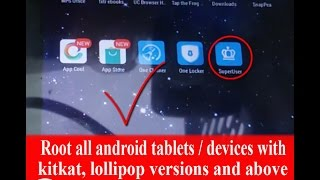 Root all android tablets / devices with kitkat, lollipop versions and above