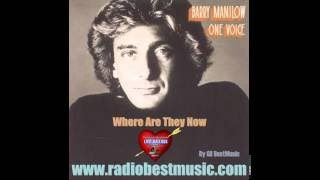 Barry Manilow - Where Are They Now =  Radio Best Music