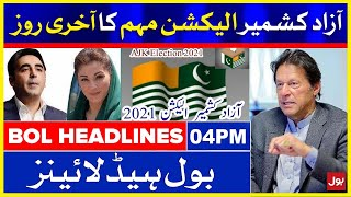 AJK General Elections 2021   BOL News Headlines   4:00 PM   23 July 2021