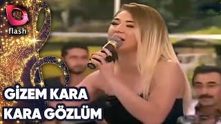 Gizem Kara - Kara Gözlüm - Flash Tv