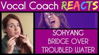 Vocal Coach Reacts to Sohyang singing Bridge Over Troubled Water