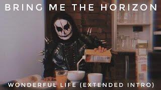 Bring Me The Horizon   Wonderful Life Ft. Dani Filth (extended Intro)