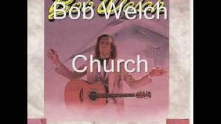 Bob Welch - Church