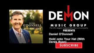 Daniel O'Donnell   Hold Onto Your Hat (With Derek Ryan)
