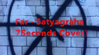 Far - Satyagraha (7 Seconds Cover)