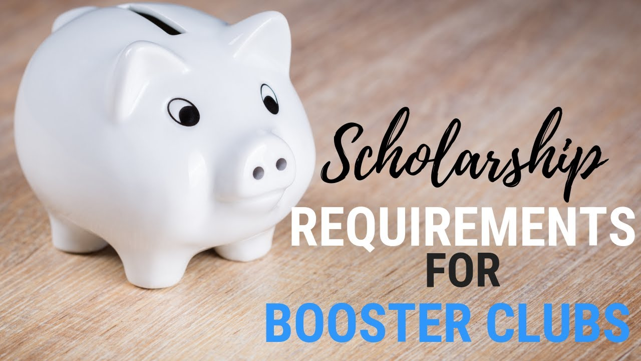Scholarship Requirements for Booster Clubs