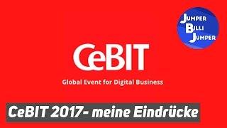 CeBIT 2017 - Meine Eindrücke - Jumperbillijumper
