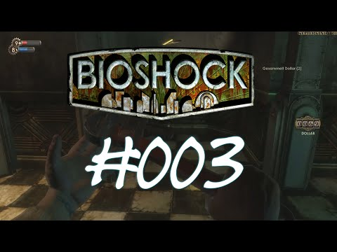 Bioshock [HD] #003 - Medical Pavilion ★ Let's Play Bioshock