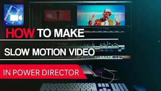 How to make slow motion video on power director android