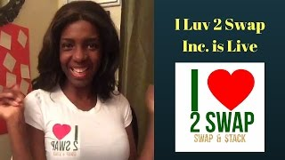 I Luv 2 Swap Inc. is Live