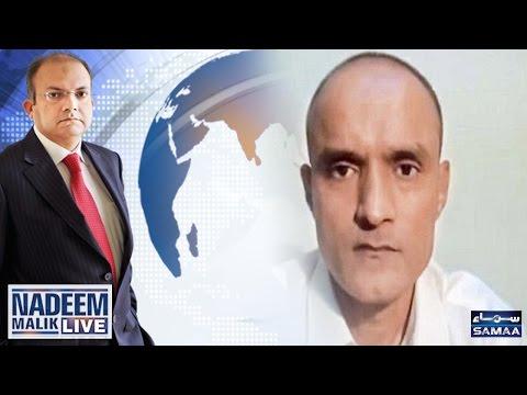 Kulbhushan Mamla | Nadeem Malik Live | SAMAA TV | 18 May 2017