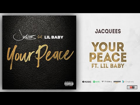Jacquees Your Peace Feat Lil Baby