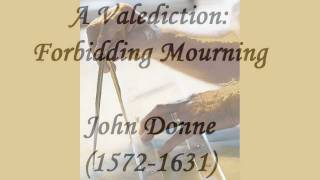 """""""A Valediction: Forbidding Mourning"""" by John Donne (read by Tom O"""
