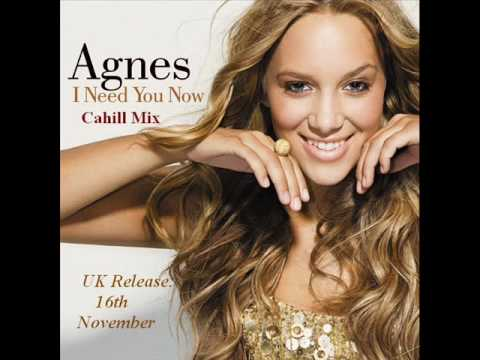 Agnes - I Need You Now (Cahill Mix) Mp3