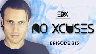 EDX - No Xcuses Episode 313