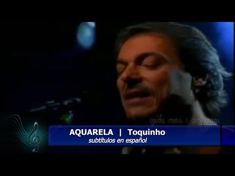 Acuarela. una obra maestra  musical  de  Toquinho y  Vinicius De Moraes-