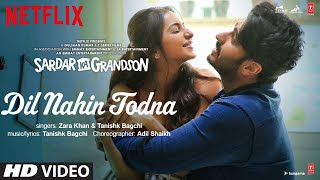 Dil Nahin Todna Song   Sardar Ka Grandson  Arjun Kapoor,Rakul Preet Singh  Zara Khan, Tanishk Bagchi