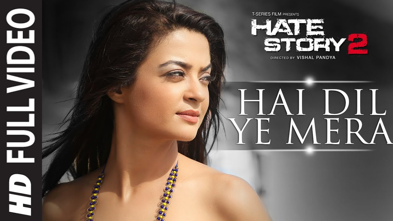 Hai Dil Ye Mera Full Video Song   Arijit Singh   Hate Story 2   Jay Bhanushali, Surveen Chawla  ARIJIT SINGH Lyrics
