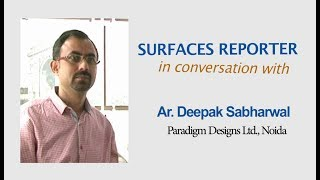 Architect Deepak Sabharwal in conversation with Surfaces Reporter