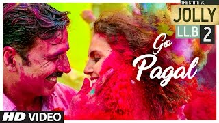Go Paggal Video Song - Jolly LLB 2