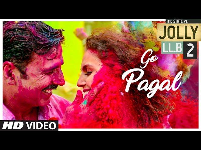 GO PAGAL Full Video Song HD | Jolly LLB 2 Movie Songs | Akshay Kumar