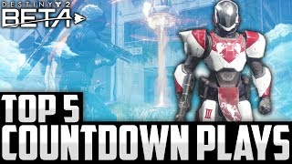 Insane COUNTDOWN CLUTCH! - Top 5 Destiny 2 Beta Countdown Plays Of The Week / Episode 6
