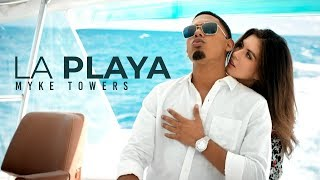 Myke Towers   La Playa (Video Oficial)