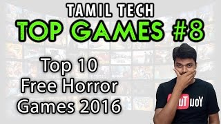 Tamil Tech Top Games - Top 10 Free Horror Games 2016