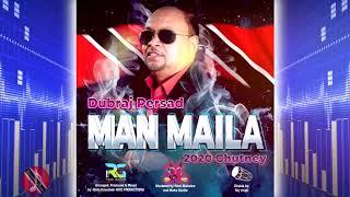 Dubraj Persad - Man Maila [ 2k20 Chutney ]