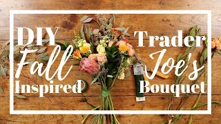 DIY FALL INSPIRED Trader Joes Bouquet