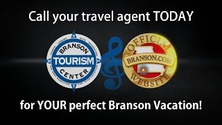 Call your travel agent TODAY for YOUR perfect Branson vacation! Video