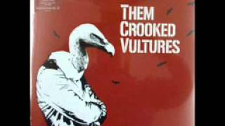 Them Crooked Vultures - No one loves me and neither do i