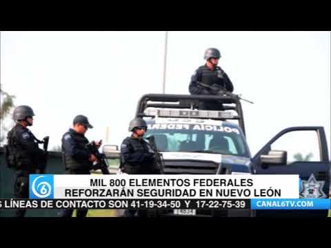En Nuevo León más de mil 800 elementos federales reforzarán seguridad