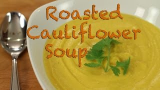 How To Make Roasted Cauliflower Soup Recipe | Rockin Robin