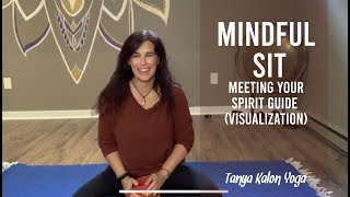 Mindful Sit ~Meeting Your Spirit Guide (Visualization )