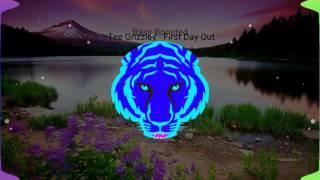 Tee Grizzly   First Day Out {Bass Boosted}