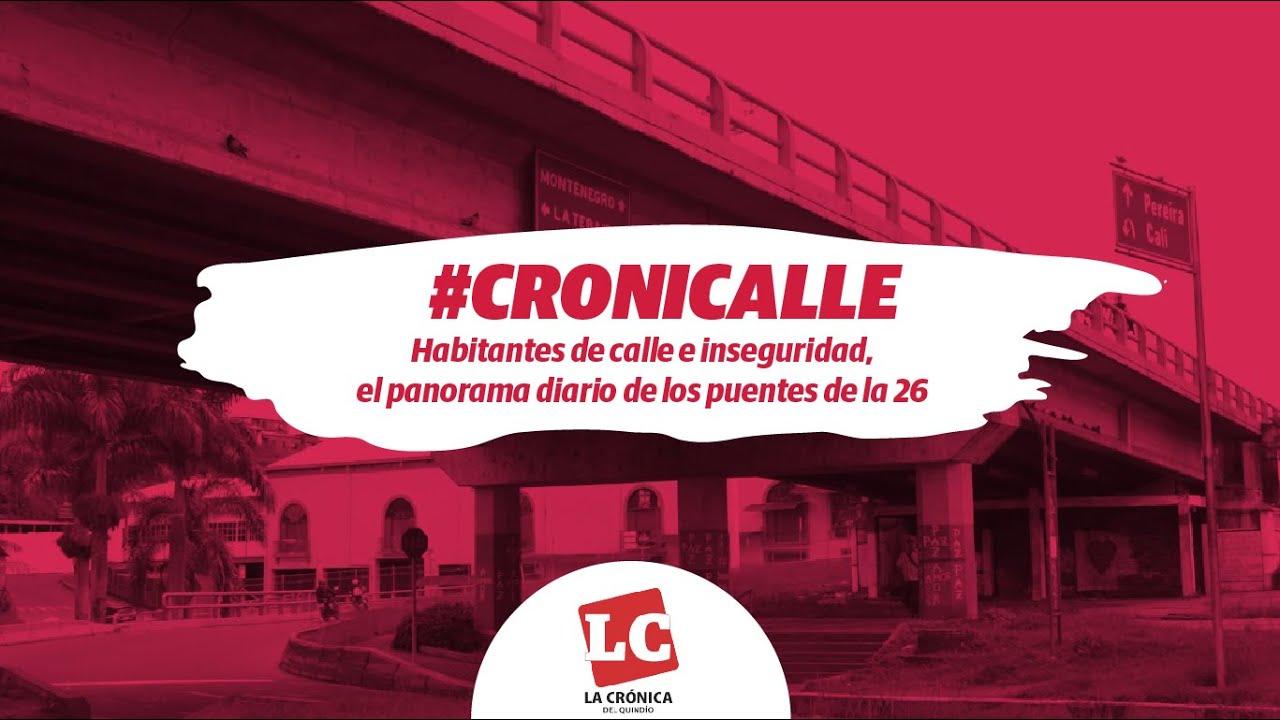 #Cronicalle | Habitantes de calle e inseguridad, el panorama diario de los puentes de la 26