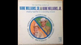 Hank Williams & Hank Williams Jr. - May You Never Be Alone
