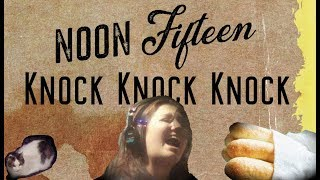 Noon Fifteen : Knock Knock Knock (Volume 1 : track 1)