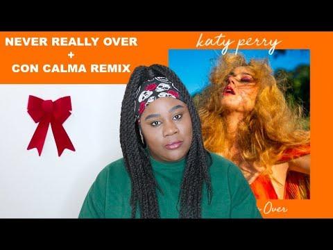 Katy Perry - Never Really Over + Con Calma Remix   REACTION 