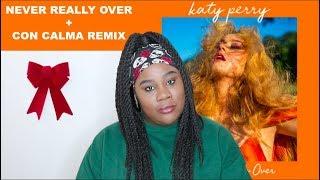 Katy Perry   Never Really Over + Con Calma Remix  |REACTION|