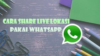 Cara Lacak Lokasi Teman Secara Live Via WhatsApp