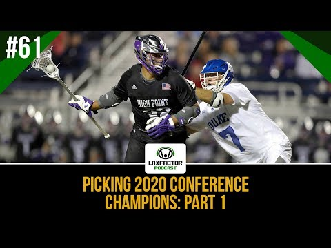 Picking 2020 D1 Lacrosse Conference Winners: Part 1 (LaxFactor Lacrosse Podcast #61)