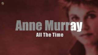 Anne Murray - All the time [HQ]